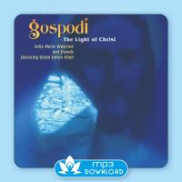 Gospodi - The Light of Christ [mp3 Download] Woschek, Felix Maria