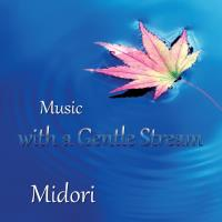 Music With A Gentle Stream [CD] Midori
