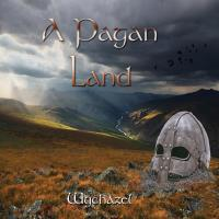 A Pagan Land [CD] Wychazel